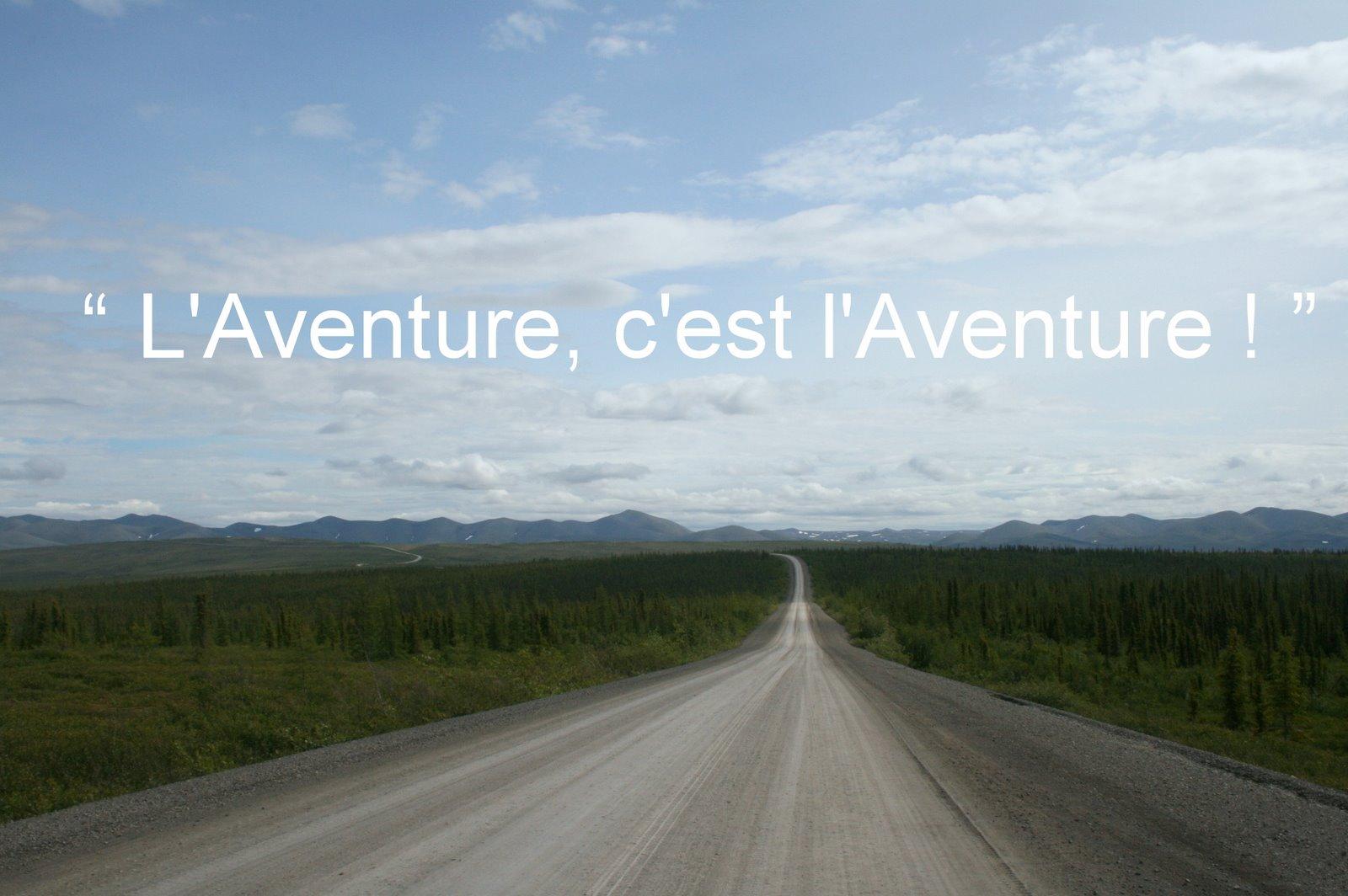 """""""L'Aventure, c'est l'Aventure !"""""""