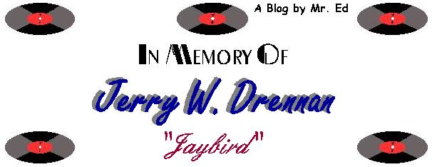"In Memory of Jerry W. ""Jaybird"" Drennan"