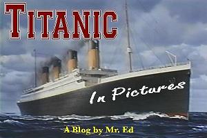 Click Link for my Blog about the Titanic