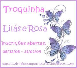3.º-Troquinha Lilás e Rosa