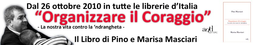 ORGANIZZARE IL CORAGGIO di Marisa e Pino Masciari