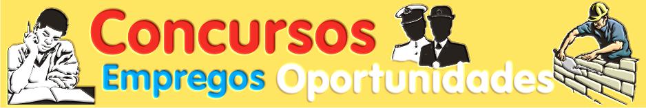 Concursos Empregos e Oportunidades para você
