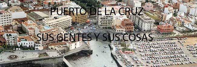PUERTO DE LA CRUZ, SUS GENTES Y SUS COSAS