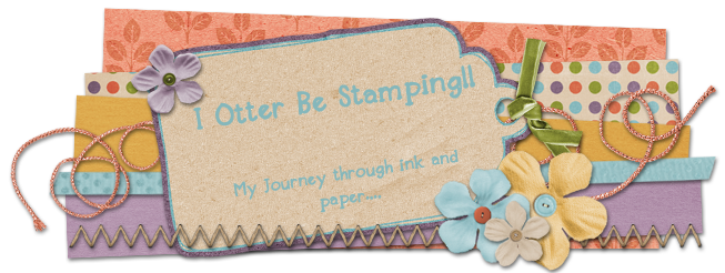 I Otter Be Stamping!!