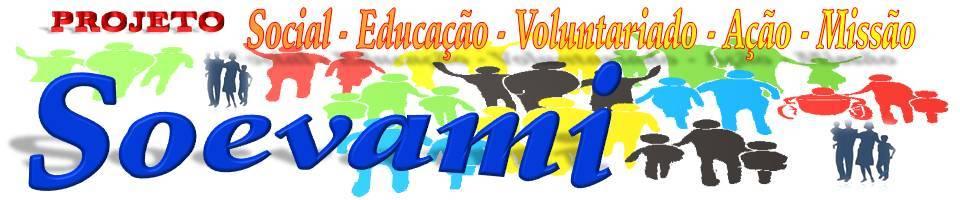 SO EVA MI - Social - Educação - Voluntariado - Ação - Missão