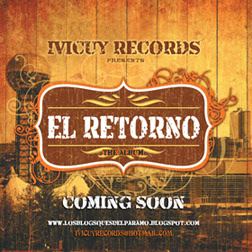 "Ivicuy Records ™ Presenta: ""EL RETORNO"" The Album."