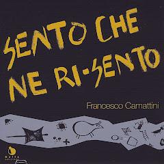 Francesco Camattini - Sento che ne ri-sento (Singolo 2010)