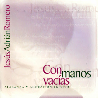 http://3.bp.blogspot.com/_G4JGR5kOvys/SWIxURdh2YI/AAAAAAAAAIU/s6o9SLKOAyI/s320/Jesus_Adrian_Romero-Con_Manos_Vacias-Frontal.jpg