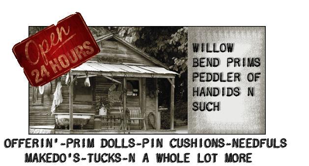 Willow Bend Prims Mercantile Peddler of Handids N Stuff