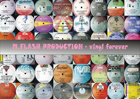 M.FLASH PRODUCTION - vinyl forever