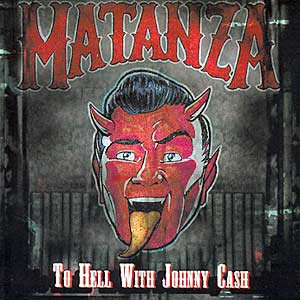 Matanza - To Hell With Johnny Cash [2005]