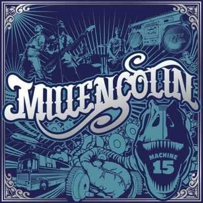 Millencolin - Machine 15 [2008]