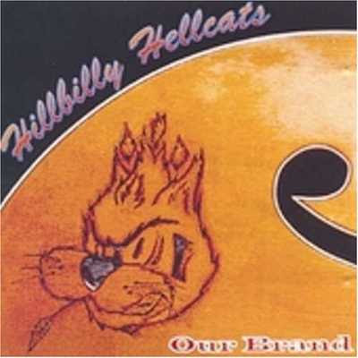 Hillbilly Hellcats - Our Brand [1998]
