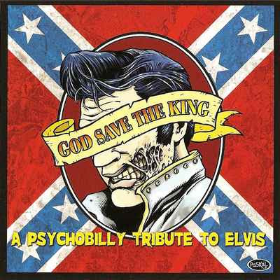 «VA» God Save The King: A Psychobilly Tribute To Elvis [2007]