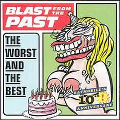 Batmobile - Blast From The Past The Worst And The Best [1993]