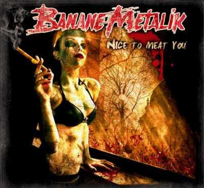 Banane Metalik - Nice To Meat You [2008]