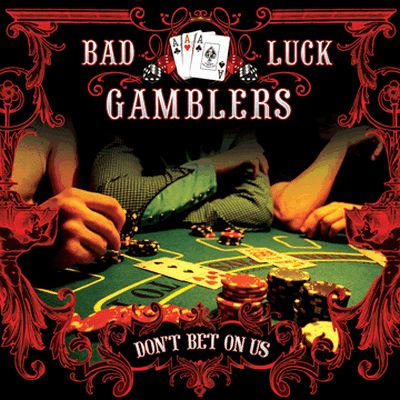Bad Luck Gamblers - Don't Bet On Us [2008]