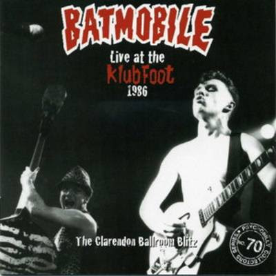 Batmobile - Live At The Klub Foot 1986 [2008]