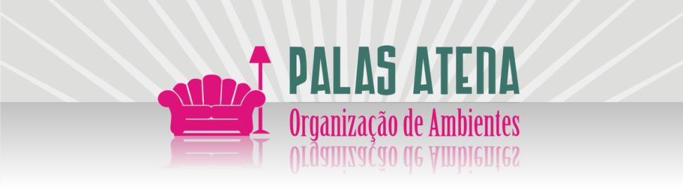 PALAS ATENA - Organização de Ambientes