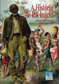 A História de Pai Inácio. Clique na imagem para adquirir.