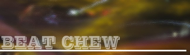 Beat Chew