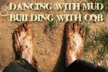 Dancing with mud    |    Building with cob