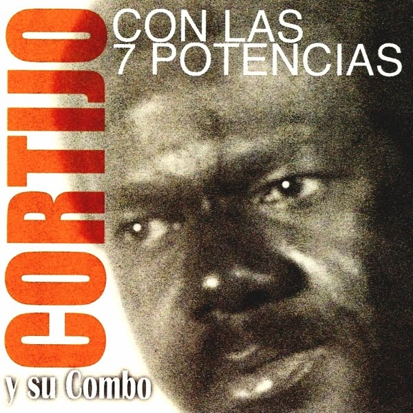 Cortijo Y Su Combo - Con Las 7 Potencias on West Side Latino Records 1974  / 1998