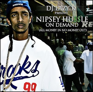 DJ Lazy K & Nipsey Hussle - On Demand Bootleg 2009