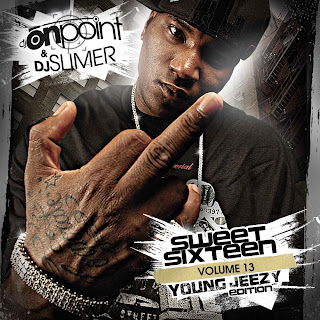 DJ_Slimer_and_DJ_Onpoint-Sweet_16_Vol._13__Young_Jeezy_-Bootleg-2009