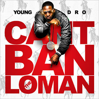 Young_Dro-Cant_Ban_The_Loman-Bootleg-2010-UMT