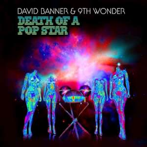David_Banner_and_9th_Wonder-Death_of_A_Pop_Star-2010-CMS