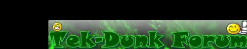 Tek-Dunk Forum
