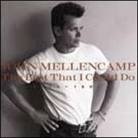 John Mellencamp - The Best That I Could Do