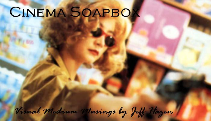 Cinema Soapbox - Visual Medium Musings by Jeff Hazen