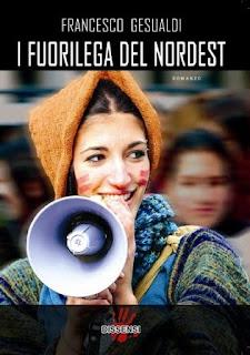 Francesco Gesualdi, I fuorilega del Nordest, Dissensi Edizioni