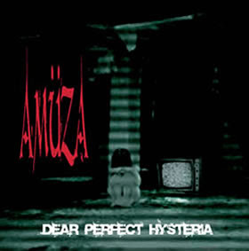 Amüza - Dear Perfect Hysteria [2007]
