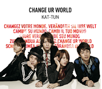KAT-TUN - CHANGE UR WORLD (PV & Single)