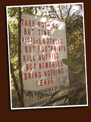 take nothing but time, picture nothing but footprints, kill nothing but memories, bring nothing, leave