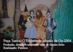 Peça Teatral O Encantado Mundo de Oz (2003)