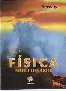 Fisica Serway   Volumen 1 + Volumen 2 + Solucionario