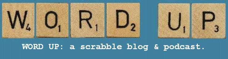 WORD UP:  a scrabble blog and podcast.
