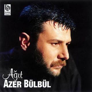 Azer bülbül şarkısı