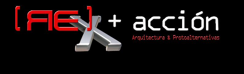 Re-acción X Arquitectura protoalternativa