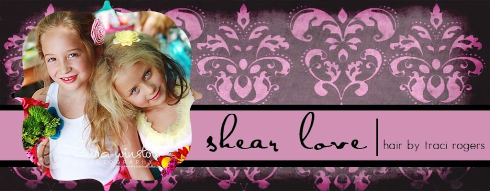 Shear Love hair by traci rogers