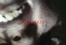 """Trespass"""