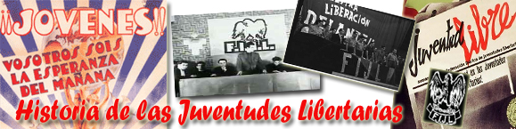 Historia de las Juventudes Libertarias. FIJL
