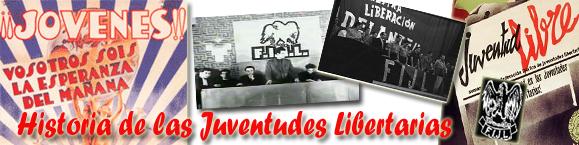 Historia de las Juventudes Libertarias. FIJL