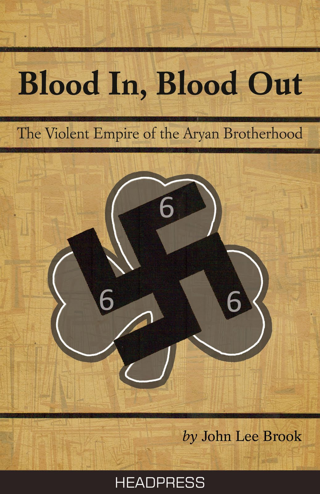 John Lee Brook Blood In Blood Out The Violent Empire Of The Aryan