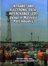INTRANET AND ELECTRONIC DATA INTERCHANGE (EDI) USAGE IN MALAYSIA PORT INDUSTRY