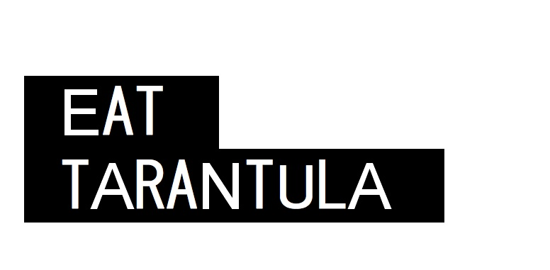 Eat Tarantula
